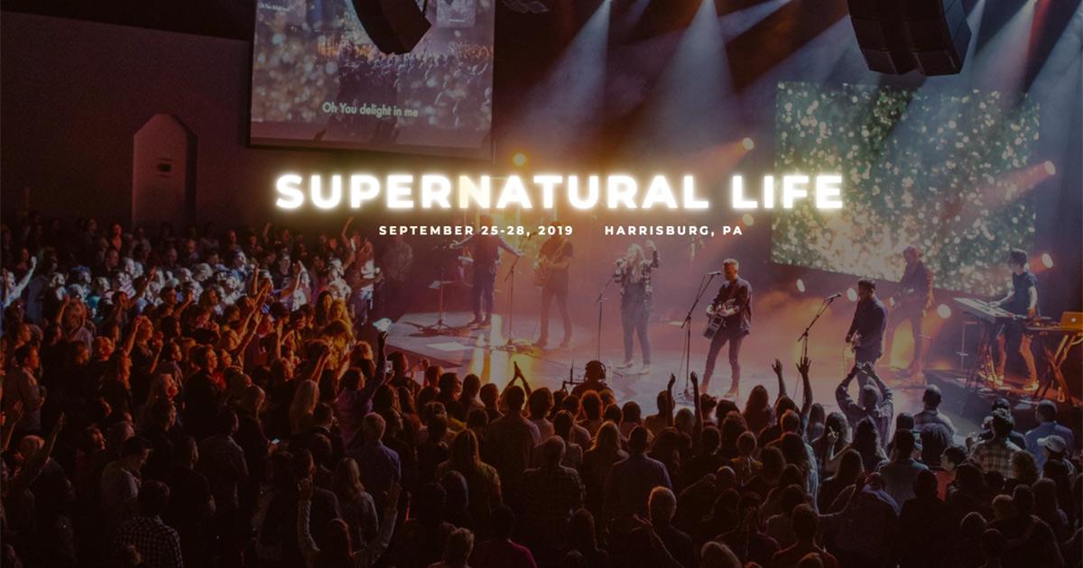 Supernatural Life Conference: September 25-28, 2019 | Harrisburg, PA